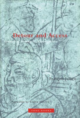 Detour and Access: Strategies of Meaning in China and Greece 9781890951115