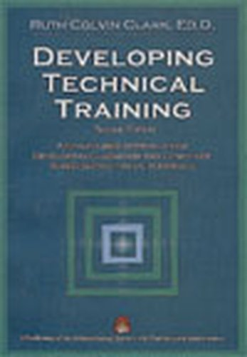 Development Technical Training: A Structured Approach for Developing Classroom and Computer-Based Instructional Materials 9781890289072