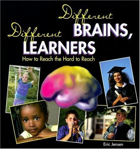 Different Brains, Different Learners: How to Reach the Hard to Reach 9781890460082