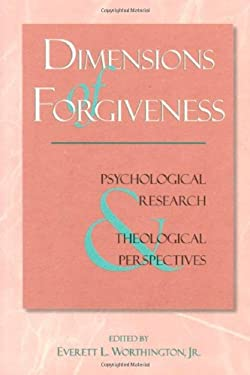 Dimensions of Forgiveness: A Research Approach 9781890151225