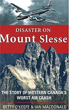 Disaster on Mount Slesse: The Story of Western Canada's Worst Air Crash 9781894759212