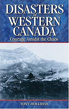 Disasters of Western Canada: Courage Amidst the Chaos 9781894864138