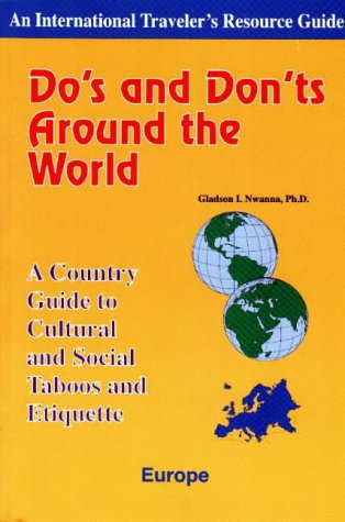 Do's and Don'ts Around the World: A Country Guide to Cultural and Social Taboos and Etiquette-Europe 9781890605001