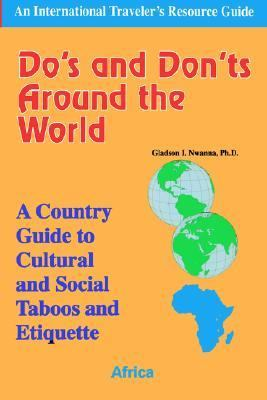 Do's and Don'ts Around the World: A Country Guide to Cultural and Social Taboos and Etiquette - Africa
