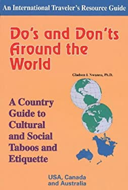 Do's and Don'ts Around the World: A Country Guide to Cultural and Social Taboos and Etiquette-USA, Canada and Australia 9781890605087