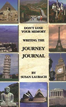 Don't Lose Your Memory: Writing the Journey Journal