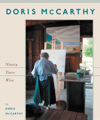 Doris McCarthy: Ninety Years Wise 9781896764863