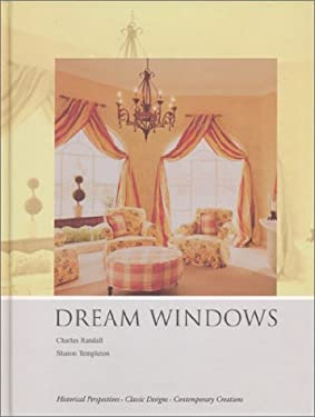 Dream Windows: An Inspirational Guide to Draperies and Soft Furnishings 9781890379018