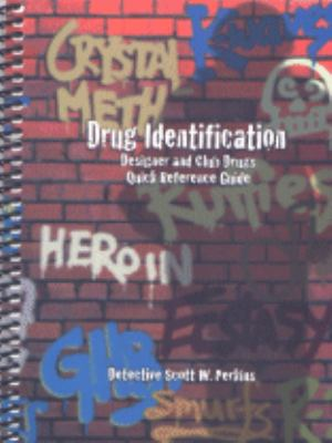 Drug Identification: Designer and Club Drugs Quick Reference Guide 9781890704506