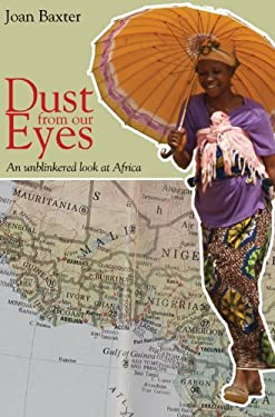 Dust from Our Eyes: An Unblinkered Look at Africa 9781894987301