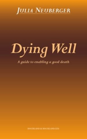 Dying Well: A Guide to Enabling a Good Death 9781898507260