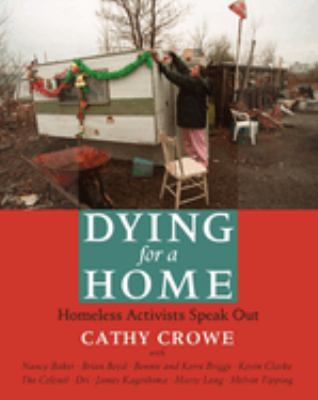 Dying for a Home: Homeless Activists Speak Out 9781897071229