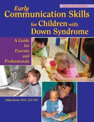 Early Communication Skills for Children with Down Syndrome: A Guide for Parents and Professionals 9781890627270
