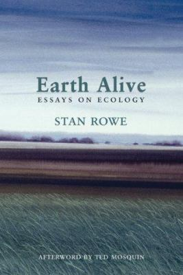 Earth Alive: Essays on Ecology 9781897126035