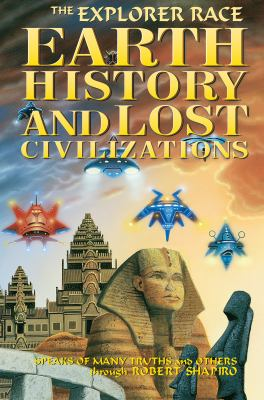 Earth History and Lost Civilizations Explained 9781891824203