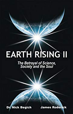 Earth Rising II: The Betrayal of Science, Society and the Soul 9781890693442