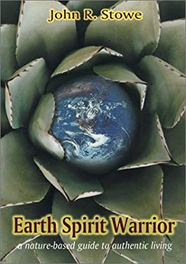 Earth Spirit Warrior: A Nature-Based Guide to Authentic Living 9781899171347
