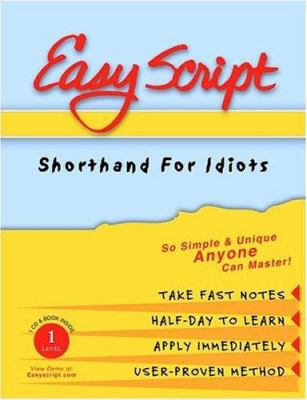 EasyScript Shorthand for Idiots Level 1 [With Easyscript I Manual/Workbook] 9781893726017