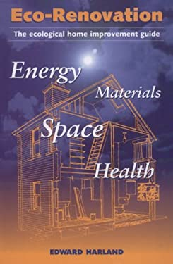 Eco-Renovation: The Ecological Home Improvement Guide 9781890132385