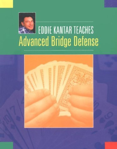 Eddie Kantor Teaches Advanced Bridge Defense 9781894154031