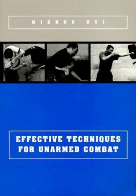 Effective Techniques for Unarmed Combat 9781892515186