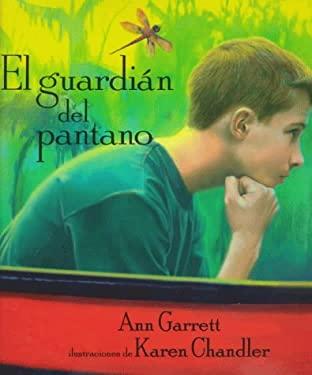 El Guardian del Pantano: Keeper of the Swamp, Spanish-Language Edition 9781890515133