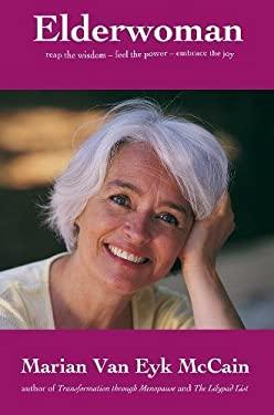 Elderwoman: Reap the Wisdom, Feel the Power, Embrace the Joy 9781899171293