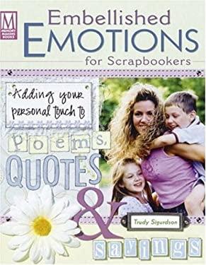 Embellished Emotions for Scrapbookers 9781892127846