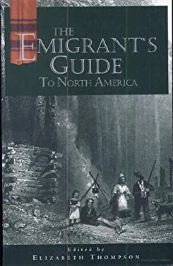 Emigrant's Guide to North America 9781896219431