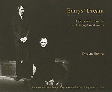 Emrys' Dream: Greystone Theatre in Photographs and Words 9781897235270