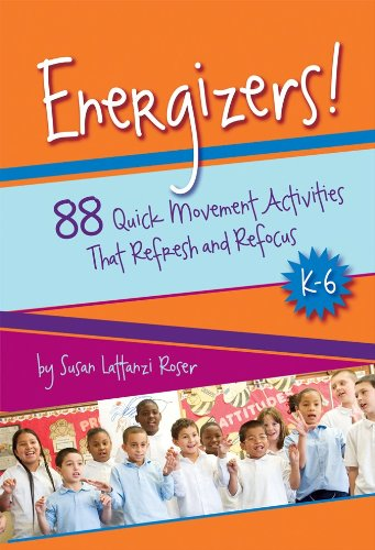Energizers!, K-6: 88 Quick Movement Activities That Refresh and Refocus 9781892989338