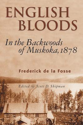 English Bloods: In the Backwoods of Muskoka, 1878 9781896219967