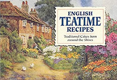 English Teatime Recipes: Traditional Cakes from Around the Shires 9781898435679