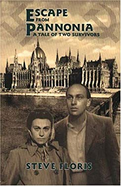 Escape from Pannonia: A Tale of Two Survivors 9781894694032