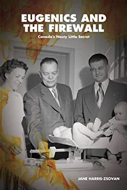 Eugenics and the Firewall: Canada's Nasty Little Secret 9781897289518