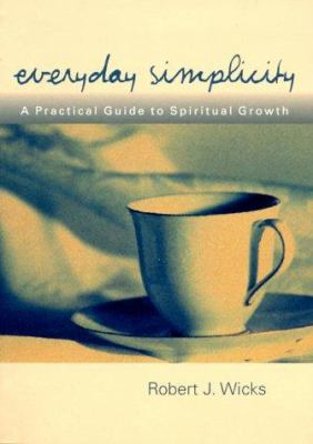 Everyday Simplicity: A Practical Guide to Spiritual Growth 9781893732124