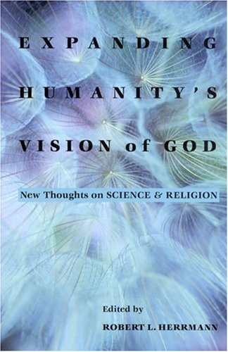 Expanding Humanity's Vision of God 9781890151508