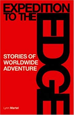 Expedition to the Edge: Stories of Worldwide Adventure 9781897522097