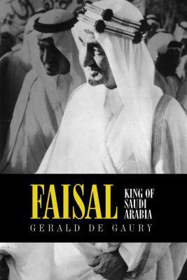 Faisal: King of Saudi Arabia 9781891785061