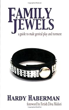 Family Jewels: A Guide to Male Genital Play and Torment 9781890159344