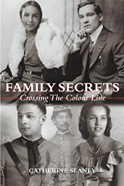 Family Secrets: Crossing the Colour Line 9781896219820