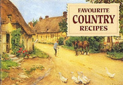 Favourite Country Recipes: Traditional Fare from England's Village Homes 9781898435655