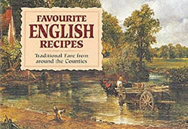 Favourite English Recipes: Traditional Fare from Around the Counties 9781898435648
