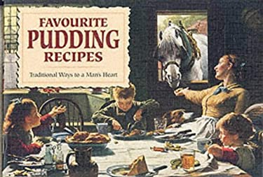 Favourite Pudding Recipes: Traditional Ways to a Man's Heart 9781898435686