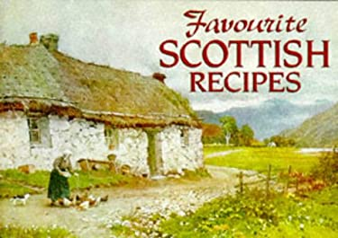 Favourite Scottish Recipes: Traditional Caledonian Fare 9781898435129