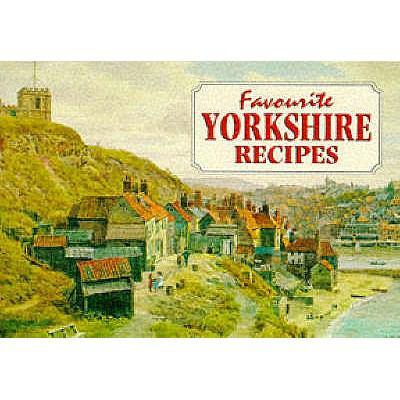 Favourite Yorkshire Recipes 9781898435112