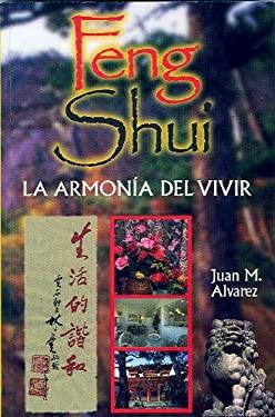 Feng Shui: La Armonia del Vivir 9781892231000