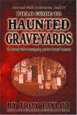 Field Guide to Haunted Graveyards 9781892523341