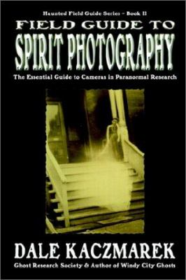 Field Guide to Spirit Photography 9781892523242