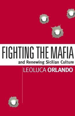 Fighting the Mafia: And Renewing Sicilian Culture 9781893554818